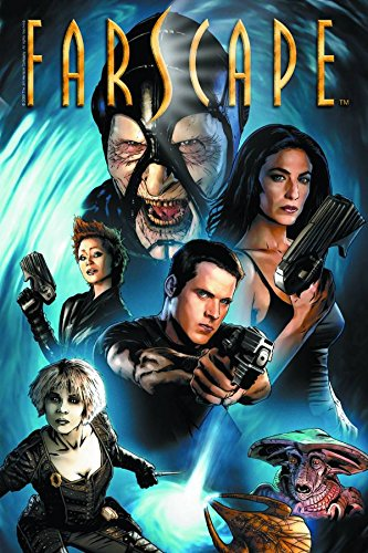 FARSCAPE VOL 1: THE BEGINNING OF THE END OF THE BEGINNING: O'Bannon, Rockne S.; DeCandido, Keith R....
