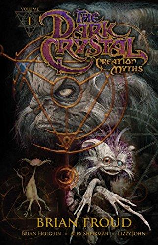 Jim Henson's The Dark Crystal: Creation Myths Vol. 1: Henson, Jim; Holguin, Brian