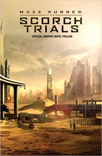 9781608867868: Maze Runner: The Scorch Trials: The Official Graphic Novel Prelude