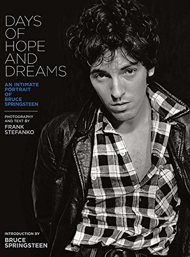 9781608870318: Days of Hope and Dreams: An Intimate Portrait of Bruce Springsteen