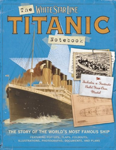 9781608870721: The Titanic Notebook: The Story of the World's Most Famous Ship