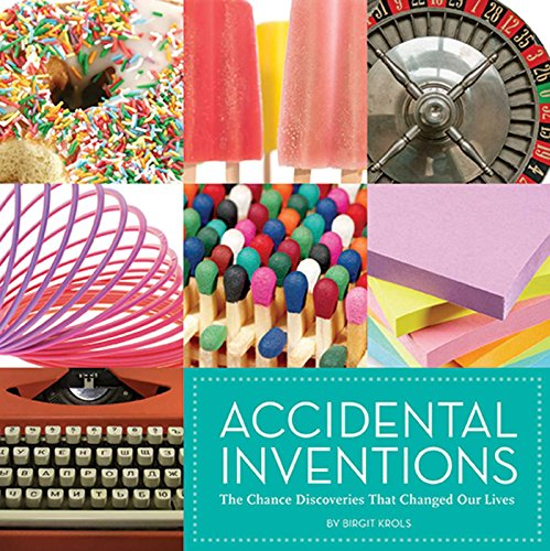 9781608870738: Accidental Inventions: The Chance Discoveries That Changed Our Lives