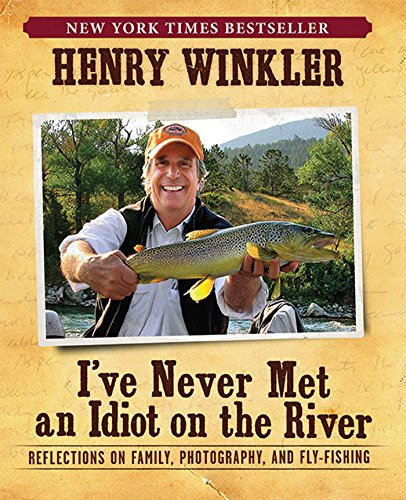 9781608870967: I've Never Met An Idiot On The River: Reflections on Family, Photography, and Fly-Fishing