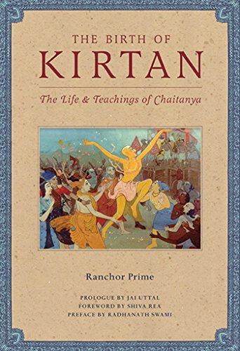 9781608871070: The Birth of Kirtan: The Life & Teachings of Chaitanya