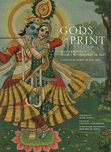 Gods in Print: Masterpieces of India's Mythological Art: Davis, Richard