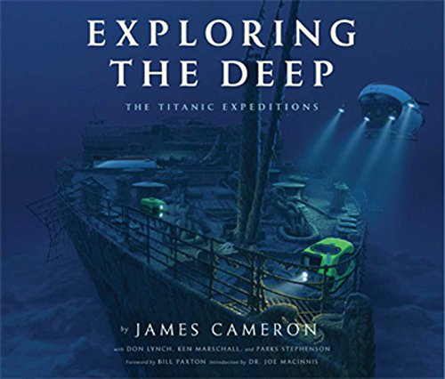 Exploring the Deep: The Titanic Expeditions (9781608871223) by Cameron, James