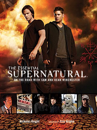 9781608871452: The Essential Supernatural: On the Road with Sam and Dean Winchester