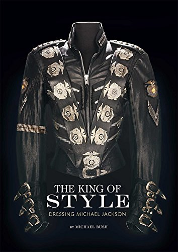 The King of Style: Dressing Michael Jackson: Michael Bush