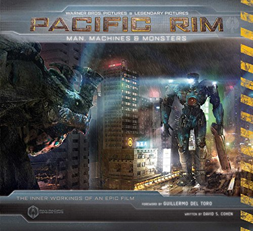 9781608871827: Pacific Rim: Man, Machines & Monsters: The Inner Workings of An Epic Film
