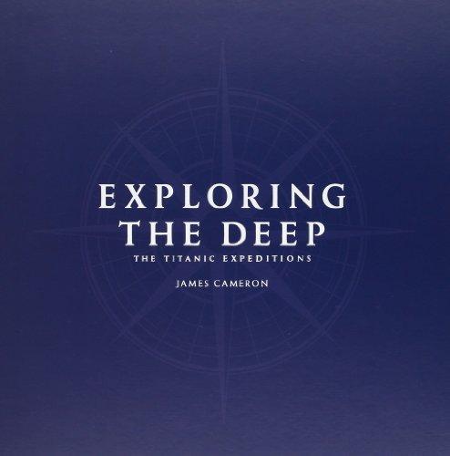 Exploring the Deep: The Titanic Expeditions: Cameron, James