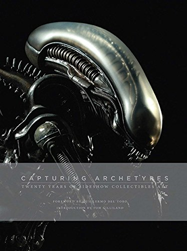Capturing Archetypes: Twenty Years of Sideshow Collectibles Art (Hardcover): Sideshow Collectibles