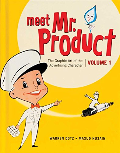 9781608873593: Meet Mr. Product, Vol. 1: The Graphic Art of the Advertising Character
