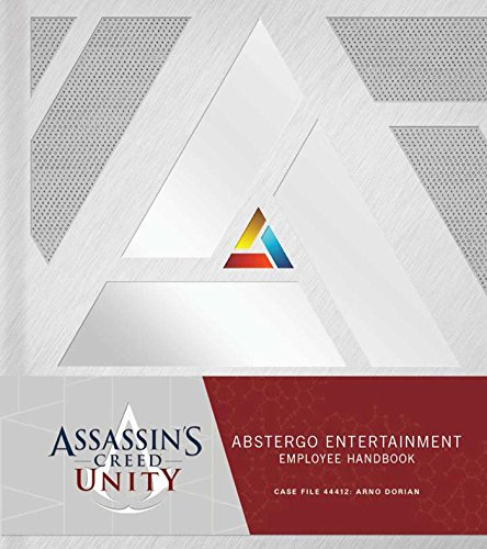 Assassin's Creed Unity: Abstergo Entertainment: Employee Handbook: Golden, Christie