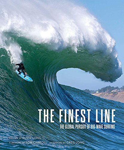 The Finest Line: The Global Pursuit of Big-Wave Surfing