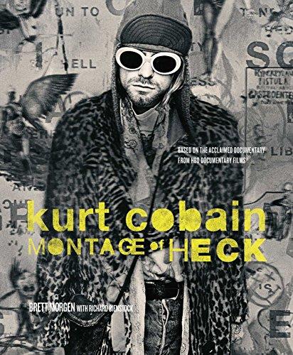 Kurt Cobain: Montage of Heck (Hardcover): Brett Morgen