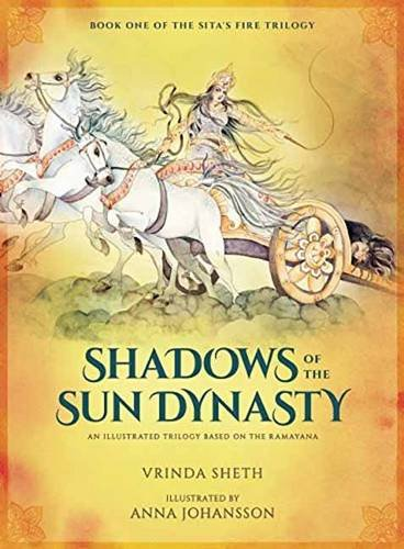 9781608876594: Shadows of the Sun Dynasty: An Illustrated Trilogy Based on the Ramayana (Sita's Fire Trilogy)