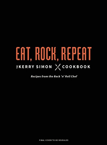 9781608877454: Rock 'n' Roll Chef: The Kerry Simon Cookbook