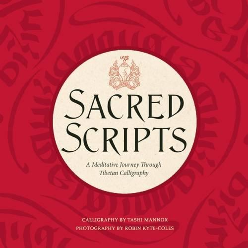 9781608877478: Sacred Scripts: A Meditative Journey Through Tibetan Calligraphy