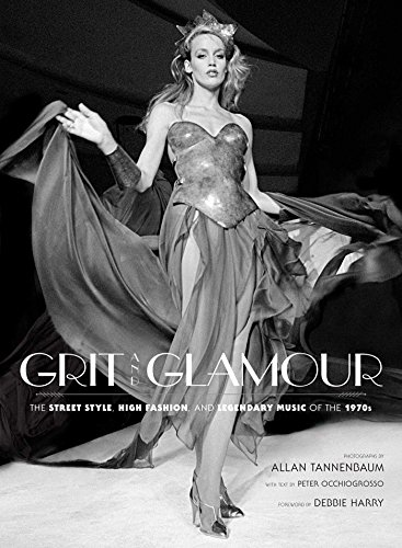 Stock image for Grit and Glamour: The Street Style, High Fashion, and Legendary Music of the 1970s for sale by World of Books Inc
