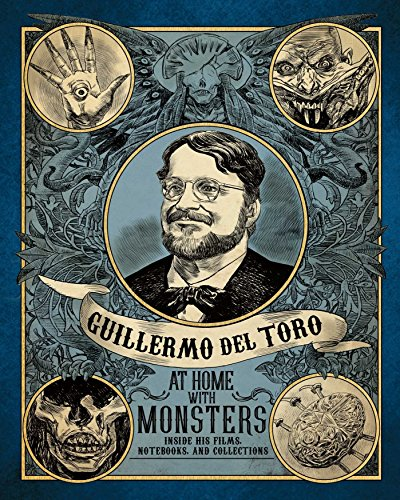 9781608878604: Guillermo del Toro: At Home with Monsters: Inside His Films, Notebooks, and Collections