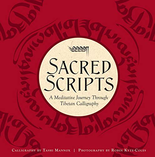 9781608878796: Sacred Scripts: A Meditative Journey Through Tibetan Calligraphy