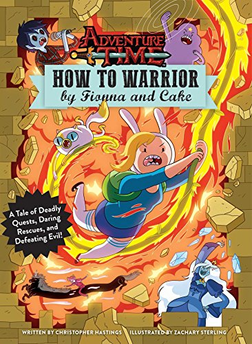 9781608878833: Adventure Time: How to Warrior by Fionna and Cake: A Tale of Deadly Quests, Daring Rescues, and Defeating Evil!