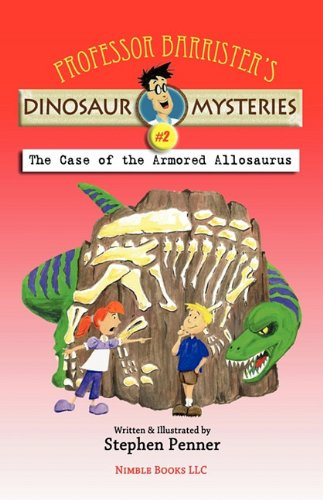 9781608880188: Professor Barrister's Dinosaur Mysteries #2: The Case of the Armored Allosaurus