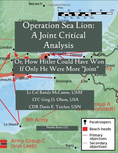 9781608880225: Operation Sea Lion: A Joint Critical Analysis, Or, How Hitler Could Have Won, If He Were More Joint