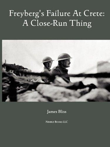 9781608880317: Freyburg's Failure at Crete: A Close-Run Thing