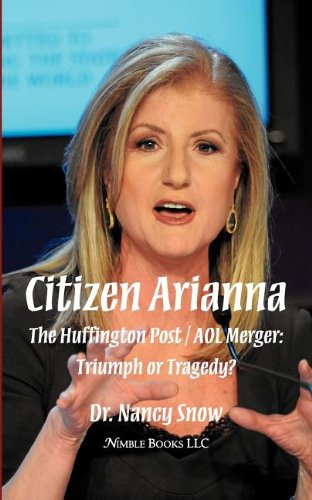 9781608881161: Citizen Arianna: The Huffington Post / AOL Merger: Triumph or Tragedy?