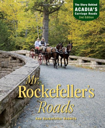 9781608931750: Mr. Rockefeller's Roads: The Story Behind Acadia's Carriage Roads