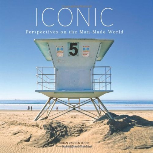 9781608931798: Iconic: Perspectives on the Man-Made World
