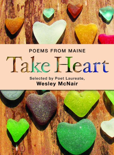 9781608932221: Take Heart: Poems from Maine