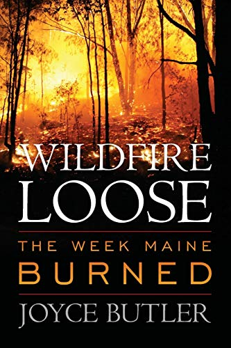 9781608932962: Wildfire Loose: The Week Maine Burned