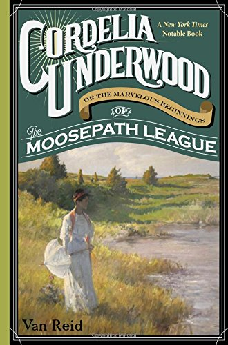 9781608935185: Cordelia Underwood: Or the Marvelous Beginnings of the Moosepath League
