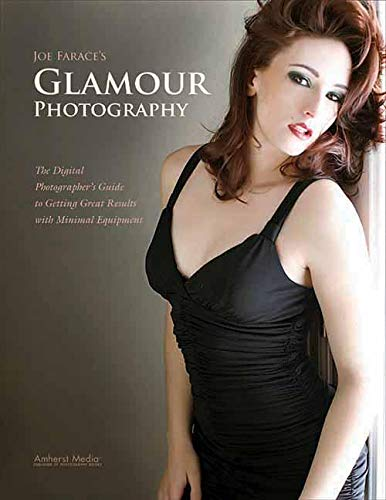 9781608952267: Joe Farace's Glamour Photography: The Digital Photographer's Guide to Getting Great Results with Minimal Equipment