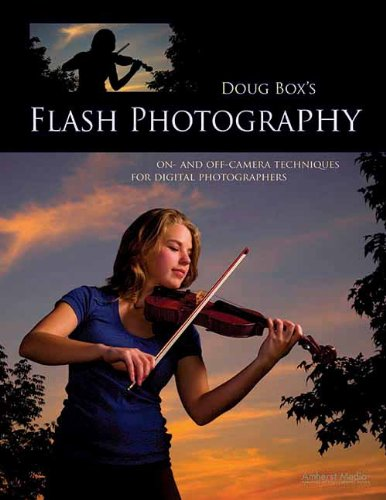 9781608952588: Doug Box's Flash Photography: On- And Off-Camera Techniques for Digital Photographers