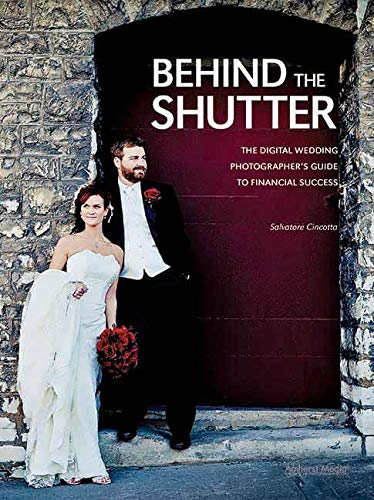 9781608952649: Behind the Shutter: The Digital Wedding Photographer's Guide to Financial Success