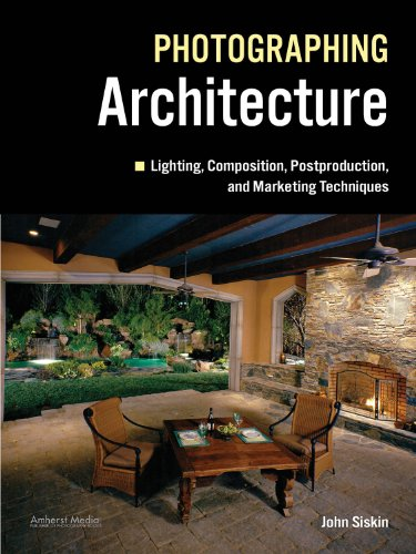 9781608953004: Photographing Architecture: Lighting, Composition, Postproduction and Marketing Techniques
