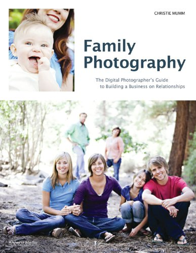9781608953028: Family Photography: The Digital Photographer's Guide to Building a Business on Relationships