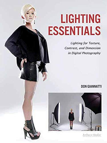 9781608954599: Lighting Essentials: Lighting for Texture, Contrast, and Dimension in Digital Photography