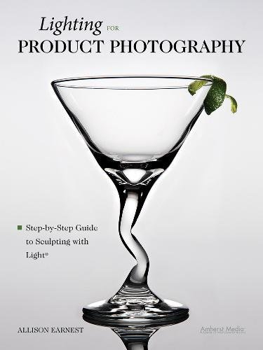 9781608955442: Lighting for Product Photography: The Digital Photographer's Step-by-step Guide to Sculpting With Light