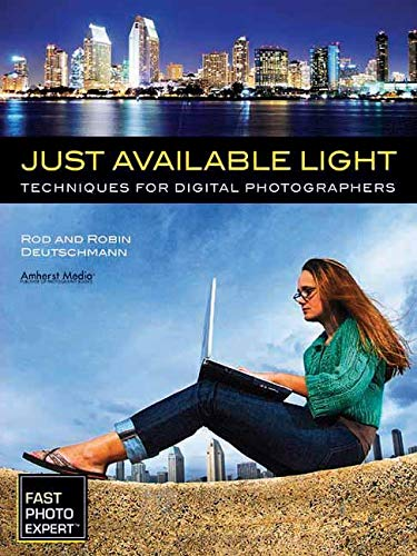 9781608955565: Just Available Light: Techniques for Digital Photographers (Fast Photo Expert)
