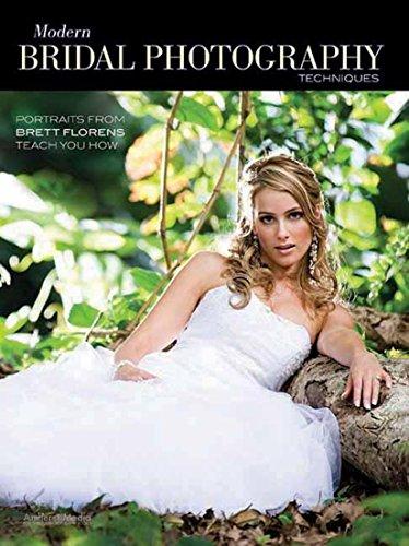 9781608955824: Modern Bridal Photography Techniques: Portraits from Brett Florens Teach You How