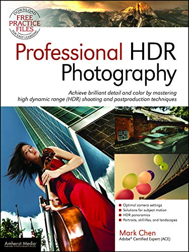 Professional HDR Photography: Achieve Brilliant Detail and Color by Mastering High Dynamic Range (HDR) and Postproduction Techniques (1608956377) by Mark Chen