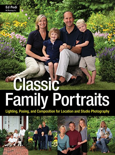 Classic Family Portraits: Lighting, Posing, and Composition for Location and Studio: Pedi, Ed