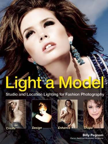 Light a Model: Studio and Location Lighting Techniques for Fashion Photography: Pegram, Billy