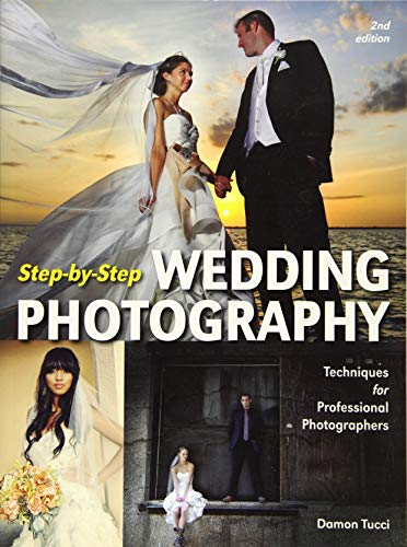 9781608957132: Step-by-Step Wedding Photography: Techniques for Professional Photographers