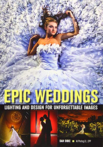 9781608958757: Epic Weddings: Lighting and Design for Unforgettable Images