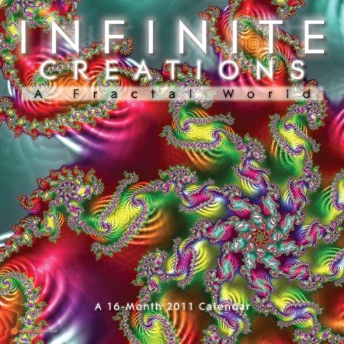 9781608970537: Infinite Creations A Fractal World 2011 Calendar #51009